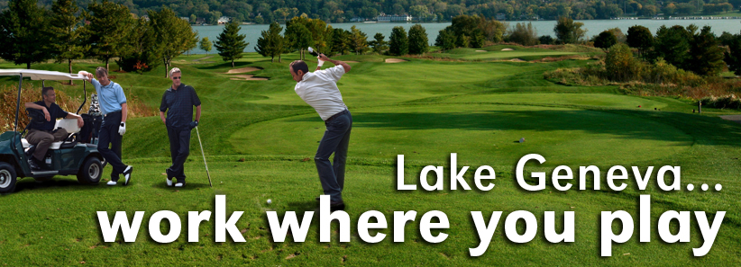 Lake Geneva...work where you play